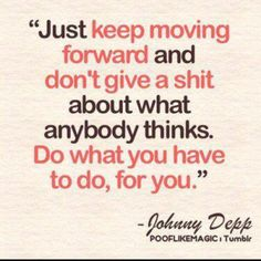 It's so tough to do and not try to figure out why but I guess I have to try and move forward and don't look back at them.