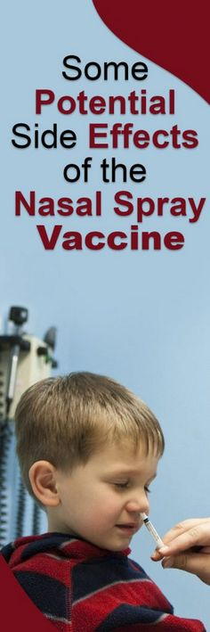 Some Potential Side Effects of the Nasal Spray Vaccine Have you noticed any negative effects after taking nasal spray vaccinations. Perhaps it might be related to something else but experts have proven