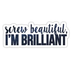 """Screw Beautiful Im Brilliant- cristina yang greys anatomy quote"" Stickers by emilystp23 
