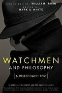 Watchmen and Philosophy: A Rorschach Test, Mark D. White and William Irwin, eds.