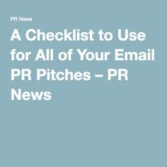 A Checklist to Use for All of Your Email PR Pitches – PR News