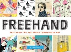 FreeHand: Sketching Tips and Tricks Drawn from Art: Amazon.co.uk: Helen Birch: Books