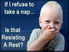 i refuse to take a nap funny quotes cute quote baby lol funny quote funny quotes humor Funny Baby Quotes, Funny Pictures For Kids, Funny Quotes For Kids, Funny Pictures With Captions, Funny Photos, Hilarious Sayings, That's Hilarious, Hilarious Pictures, Boy Pictures