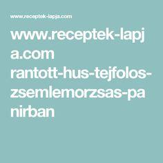 www.receptek-lapja.com rantott-hus-tejfolos-zsemlemorzsas-panirban