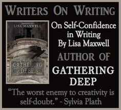 On Self-Confidence in Writing by Lisa Maxwell