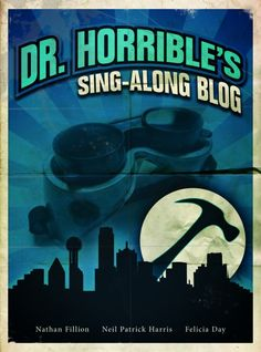 Dr. Horrible's Sing-Along Blog--the fabulousness knows no bounds.