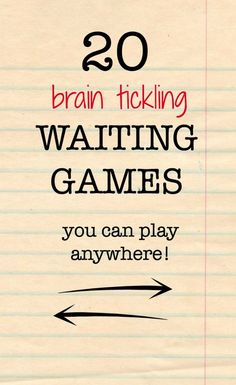 A list of easy and fun brain tickling waiting games for kids. Play these while in line, on road trips, in restaurants, doctor's offices, etc.
