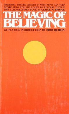 The Magic of Believing by Claude M. Bristol,http://www.amazon.com/dp/0671745212/ref=cm_sw_r_pi_dp_FPhTsb1FFE5TDP4H