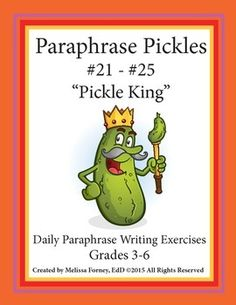 Pickle King! Your 3rd, 4th, 5th, & 6th grade students will once again rise to the paraphrase with Pickle King, the 5th installment of daily paraphrase writing exercises. Kids are now being asked to respond to text-based writing, and paraphrasing is an important skill for young writers to master.