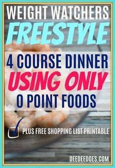 Weight Watchers Freestyle 4 Course Meal Plan Using 0 Point Foods