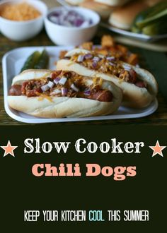 Slow Cooker Chili Dogs Keep your kitchen cool this summer and still enjoy this summertime favorite!