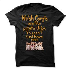 Welsh Corgis Are Like Potato Chips Shirts T Shirt, Hoodie, Sweatshirts - hoodie #teeshirt #T-Shirts