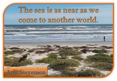 """The sea is as near as we come to another world."" --Ann Stevenson. Image of Padre Island National Seashore, NPS photo."