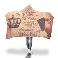 Christian hooded blankets - This hooded blanket with saying I am not moved by the world for my Father is with me and goes before me I do not fear because I am daughter of the King.