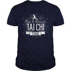 Rise And Shine Its Tai Chi Time T-Shirts & Hoodies