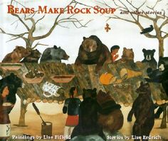 Books to the Sky: Finding Accurate Native American Children's Literature: Bears Make Rock Soup, illustrated by Lisa Fifield