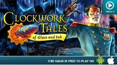 Clockwork Tales: Of Glass and Ink - Free On Android & iOS - HD Gameplay ...