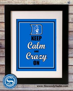 Duke Keep Calm and Crazy On by SincerelySadieDesign @ etsy