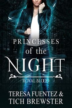 Princesses of the Night Teresa Fuentez & Tich Brewster (Royal Blood, #1) Publication date: September 22nd 2017 Genres: New Adult, Paranormal Tanya is a hardworking college student but her whole…