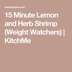 15 Minute Lemon and Herb Shrimp (Weight Watchers) | KitchMe