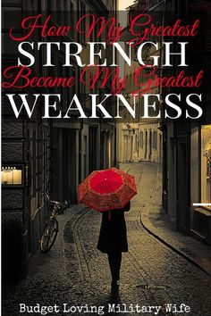 How My Greatest Strength Became My Greatest Weakness