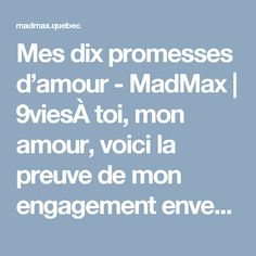 Mes dix promesses d'amour - MadMax | 9viesÀ toi, mon amour, voici la preuve de mon engagement envers toi