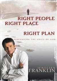 RIGHT PEOPLE RIGHT PLACE RIGHT PLAN by Jentezen Franklin, Whitaker House. You have inside information on God's will for your life! God has bestowed an incredible gift with every believer. He has given you an internal compass to guide and discern things about your life, your family, your children, your finances, and much more. Jentezen Franklin reveals how, through the Holy Spirit, you can tap into the heart and mind of the Almighty.