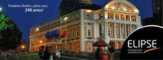 Parabéns Belém, por seus 398 anos!  A cidade de Belém do Pará completa 398 anos no próximo domingo dia 12/01.