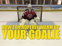 How To Properly Warm Up Your Hockey Goalie - Do's and Don't