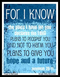 Jeremiah 29:11  Another color for those who love blue