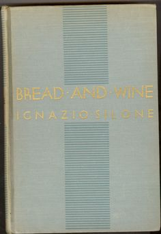 BREAD AND WINE BY ICNAZIO SILONE   1937 FIRST EDITION