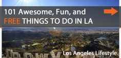 101 Awesome, Fun, and FREE Things To Do in LA: Free Attractions - Los Angeles | DailyISO Los Angeles