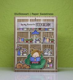 My Favorite Things Wednesday Sketch Challenge - Sketch 365   to my favorite bookworm   Paper Sweetness by ElizStewart