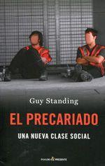 Standing, Guy. El precariado : una nueva clase social. Ediciones de Pasado y Presente, 2013