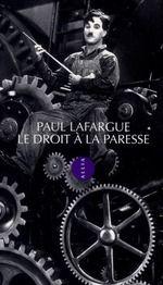PAUL LAFARGUE  LE DROIT A LA PARESSE