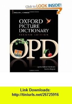 Oxford Picture Dictionary English-Chinese Bilingual Dictionary for Chinese speaking teenage and adult students of English (9780194740128) Jayme Adelson-Goldstein, Norma Shapiro , ISBN-10: 0194740129  , ISBN-13: 978-0194740128 ,  , tutorials , pdf , ebook , torrent , downloads , rapidshare , filesonic , hotfile , megaupload , fileserve