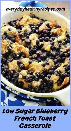 Low Sugar Blueberry French Toast Casserole This nutritious, easy to make Low SugarBlueberryFrench Toast Casseroleis deliciously light and fluffy and filled with fibre and fruity goodness. No need to add any toppings! #blueberry #frenchtoast #frenchtoastcasserole #frenchtoastbake #lowcarbbreakfast #brunchrecipes #everydayhealthyrecipes