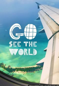 Go see the World! via @Just1WayTicket #travelquote #travel #quote…