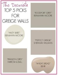 Top 5 Picks for Greige Walls *I also love Benjamin Moore Revere Pewter, and Valspar Opera Glasses! <3 by rebecca2