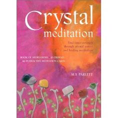 Crystal Meditation: Find Inner Strength through Crystal Power and Healing Meditation
