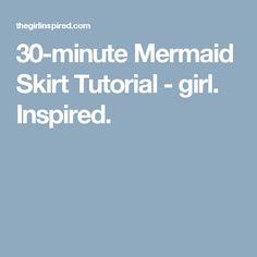 30-minute Mermaid Skirt Tutorial - girl. Inspired.