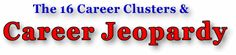 The Career Jeopardy Games (Career Clusters) - More for middle school/early high school.