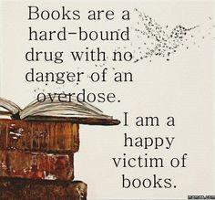 I am a happy victim of books.