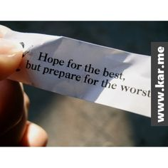 Hope for the best but prepare for the worst #fortunecookie #payitforward #karme