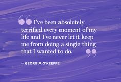 Quote About Taking Risks - Creativity Quote - Georgia O'Keeffe Quote - Oprah.com