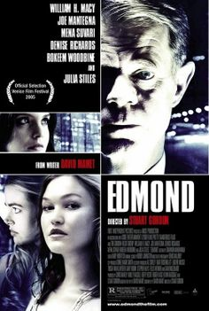 Edmond (2005).  Even though I like all the actors (except Denise Richards) in this movie I still loathe this movie.  The message seems to be that everyone deep down inside is a bigot of some kind, and the philosophizing in the movie is just asinine.
