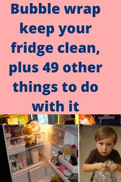 Bubble wrap keep your fridge clean, plus 49 other things to do with it
