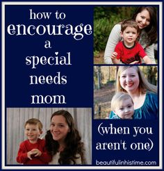 How to encourage a special needs mom (when you aren't one) #autism #SPD #specialneeds #motherhood