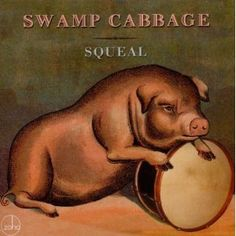 Amazon.com: Swamp Cabbage | Squeal....love the album artwork, too.