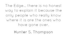 The Edge... there is no honest way to explain it...